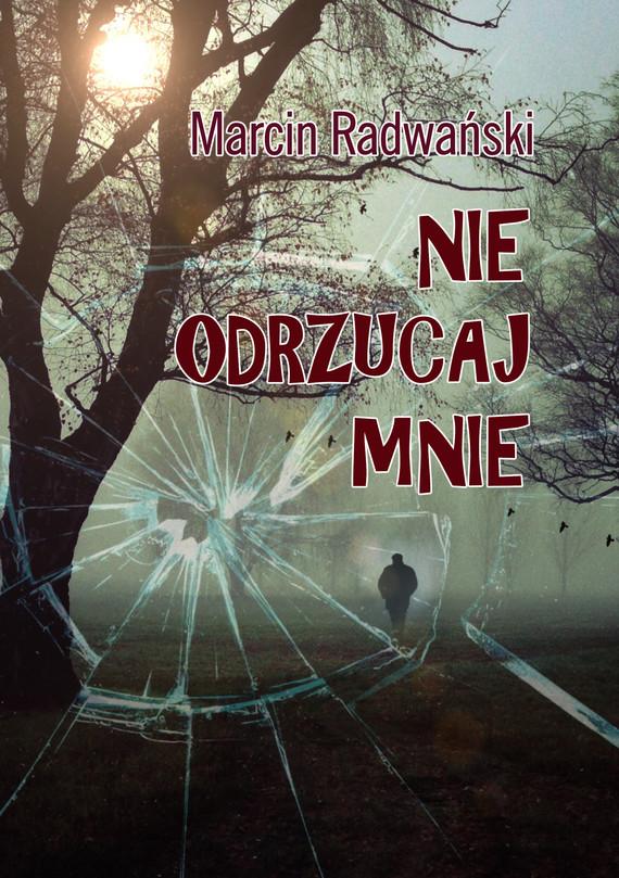 okładka Nie odrzucaj mnie, Ebook | Marcin Radwański