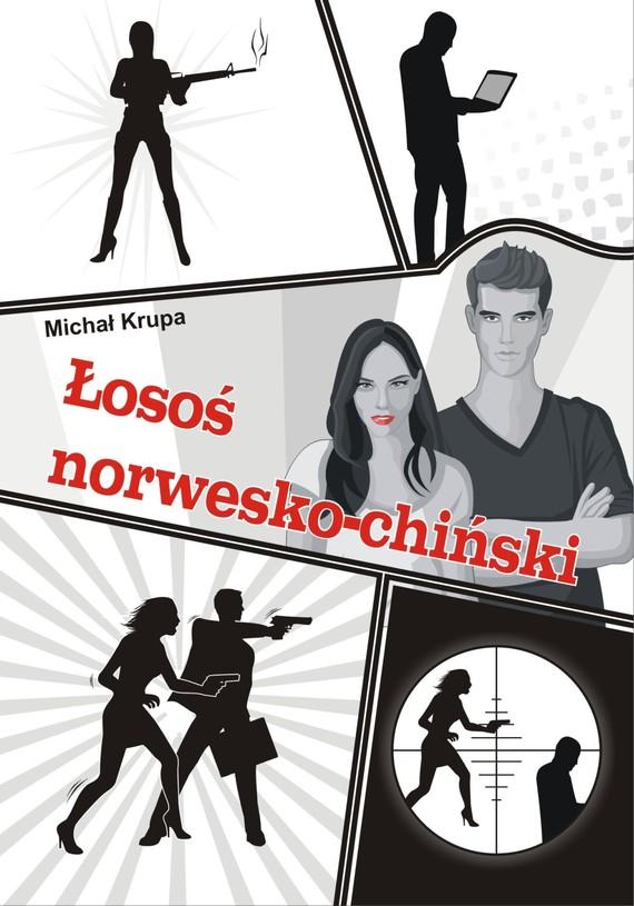 okładka Łosoś norwesko-chińskiebook | epub, mobi | Michał Krupa