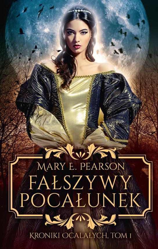 okładka Fałszywy pocałunek. Kroniki Ocalałych – tom 1, Ebook | Mary E. Pearson