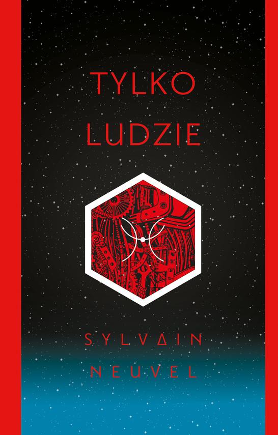 okładka Tylko ludzie, Ebook | Sylvain Neuvel