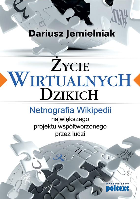 okładka Życie wirtualnych dzikichebook | epub, mobi | Dariusz Jemielniak