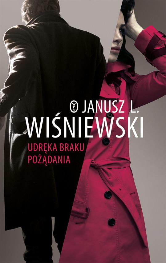 okładka Udręka braku pożądaniaebook | epub, mobi | Janusz Leon Wiśniewski