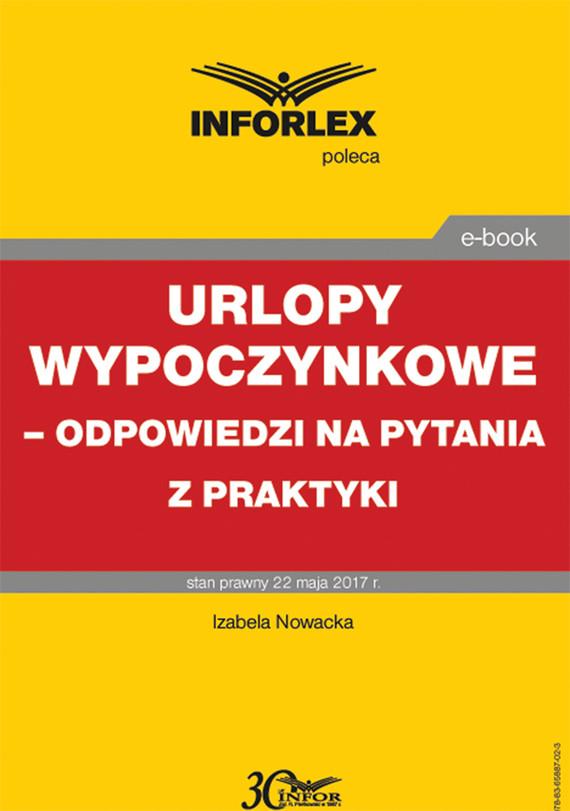 okładka Urlopy wypoczynkowe – odpowiedzi na pytania z praktyki, Ebook | Izabela  Nowacka, Małgorzata Podgórska