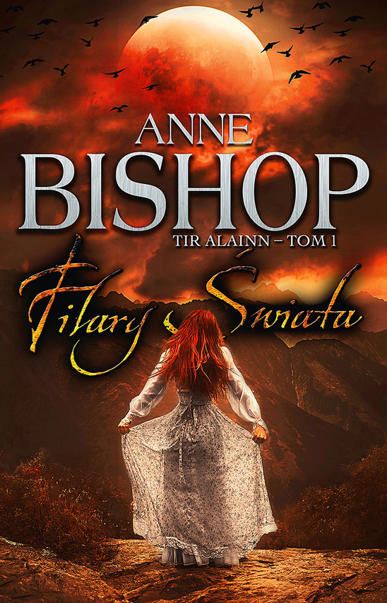 okładka Filary Świata. Tir Alainn – tom 1, Ebook | Anne Bishop