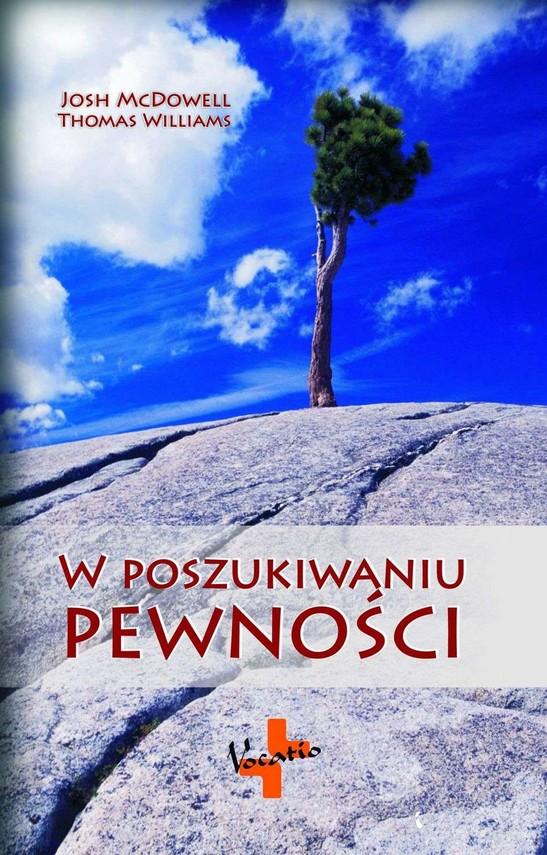 okładka W poszukiwaniu pewności, Ebook | Josh  McDowell, Thomas  Williams