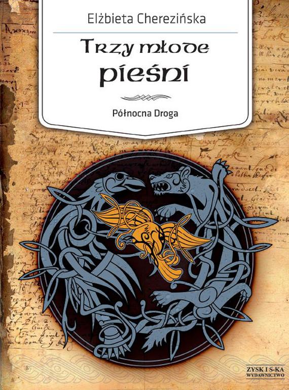 okładka Północna Droga. (Tom 4). Trzy młode pieśniebook | epub, mobi | Elżbieta Cherezińska