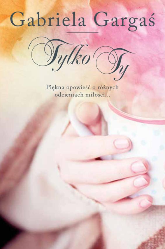 okładka Tylko Tyebook | epub, mobi | Gabriela Gargaś