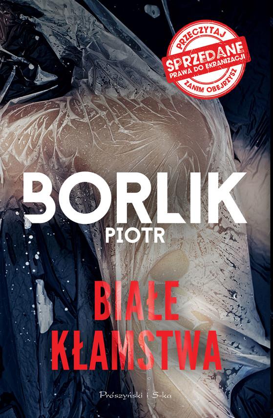 okładka Białe kłamstwa, Ebook | Piotr Borlik