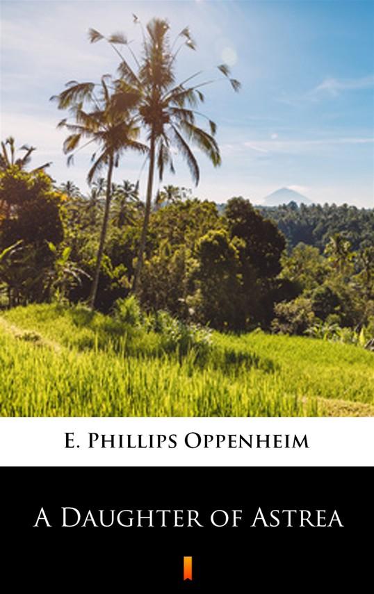 okładka A Daughter of Astrea, Ebook   E. Phillips Oppenheim