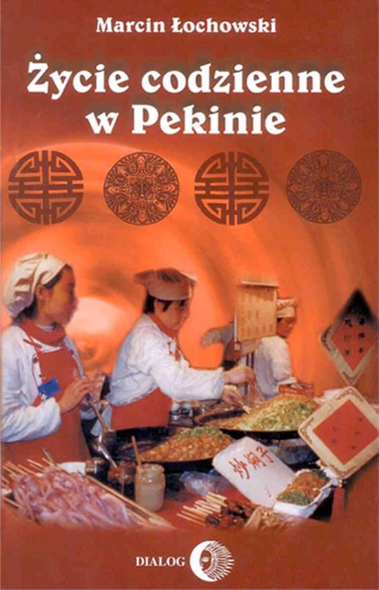 okładka Życie codzienne w Pekinie, Ebook   Marcin Łochowski