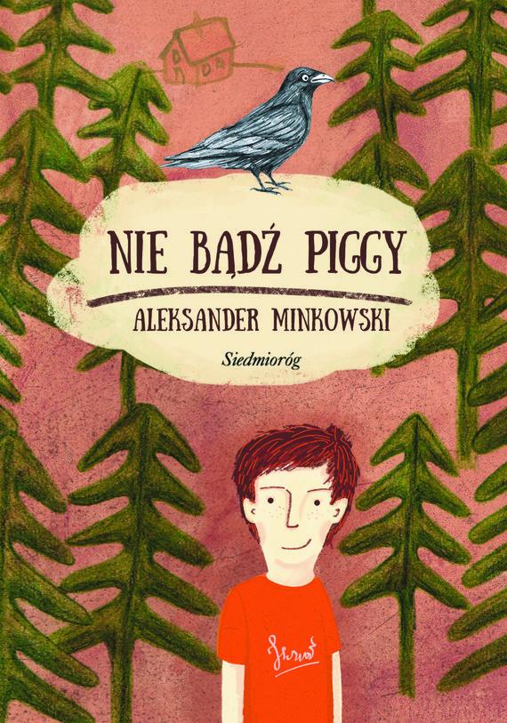 okładka Nie bądź Piggyebook   epub, mobi   Aleksander Minkowski