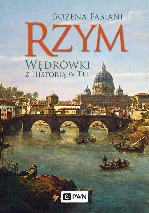 okładka Rzym. Wędrówki z historią w tle, Ebook | Bożena Fabiani