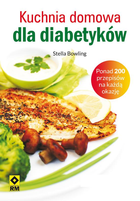 okładka Kuchnia domowa dla diabetyków, Ebook | Stella Bowling