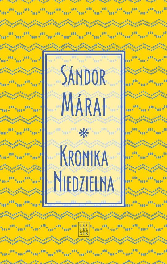 okładka Kronika Niedzielnaebook | epub, mobi | Sándor Márai