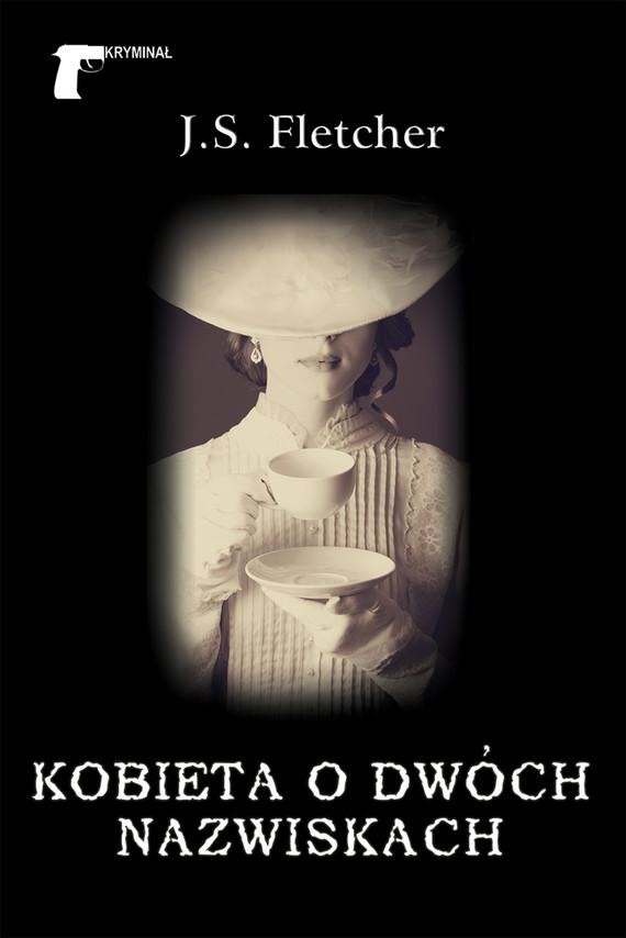 okładka Kryminał (#36). Kobieta o dwóch nazwiskachebook   epub, mobi   Joseph Smith Fletcher