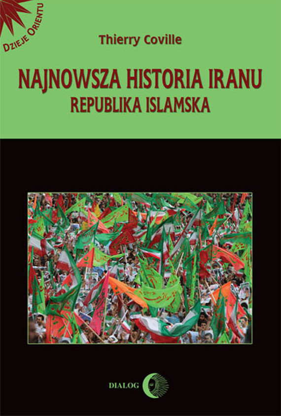 okładka Najnowsza historia Iranu. Republika islamska, Ebook | Thierry Coville
