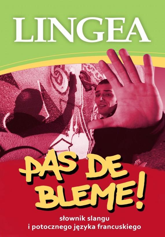 okładka Pas de Bleme! Słownik francuskiego slangu mowy potocznejebook   epub, mobi   Lingea