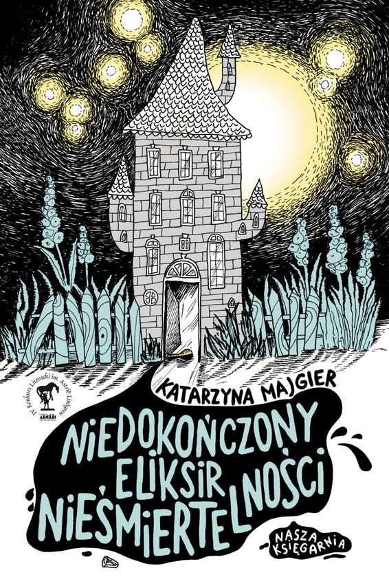 okładka Niedokończony eliksir nieśmiertelności, Ebook | Katarzyna Majgier