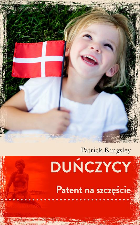 okładka Duńczycy. Patent na szczęście, Ebook | Patrick Kingsley