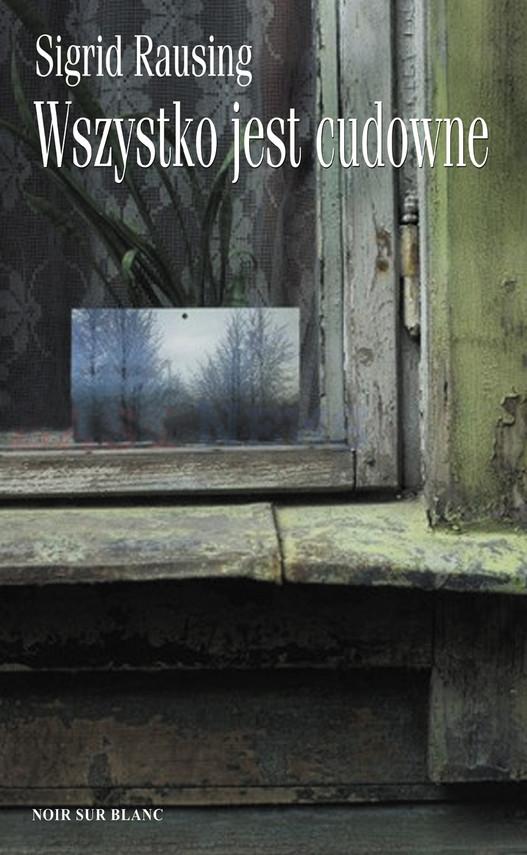 okładka Wszystko jest cudowne. Wspomnienia z kołchozu w Estonii, Ebook | Sigrid Rausing