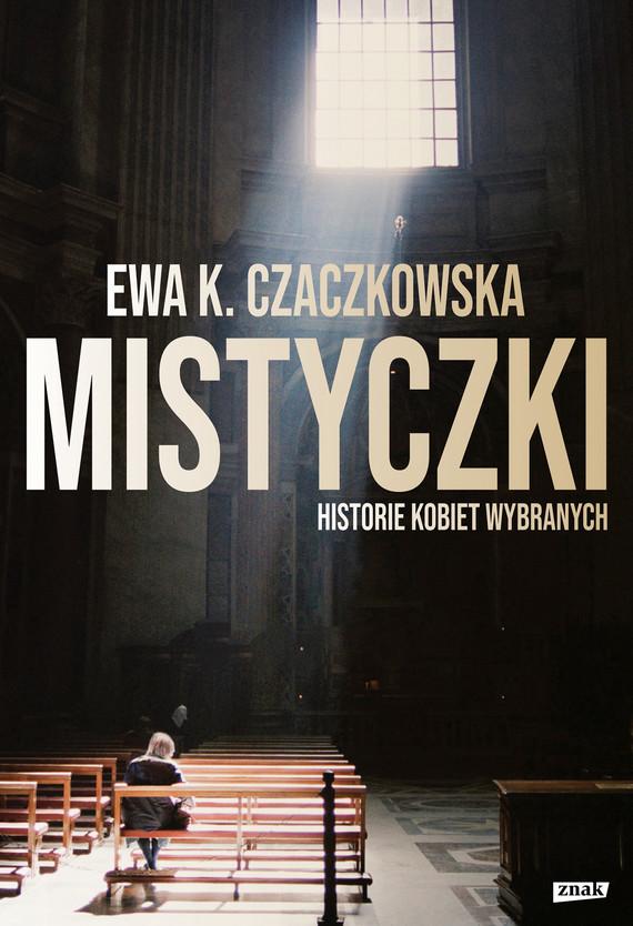 okładka Mistyczki, Ebook | Ewa K. Czaczkowska