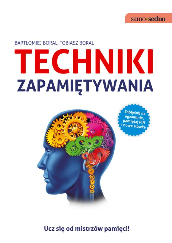 okładka Samo Sedno - Techniki zapamiętywaniaebook | epub, mobi | Bartłomiej  Boral, Tobiasz  Boral
