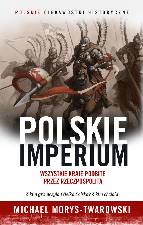 okładka Polskie Imperiumebook | epub, mobi | Michael Morys-Twarowski