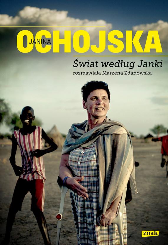 okładka Świat według Janki. Rozmawiała Marzena Zdanowskaebook | epub, mobi | Janka Ochojska