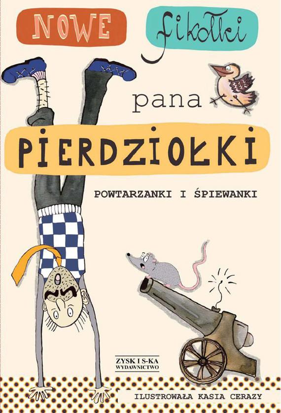 okładka Nowe fikołki pana Pierdziołki DODRUK, Ebook   Jan Grzegorczyk, Tadeusz Zysk