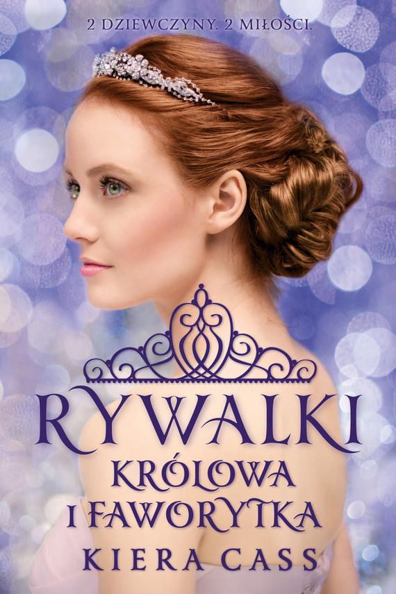 okładka Rywalki. Królowa i Faworytka, Ebook | Kiera Cass