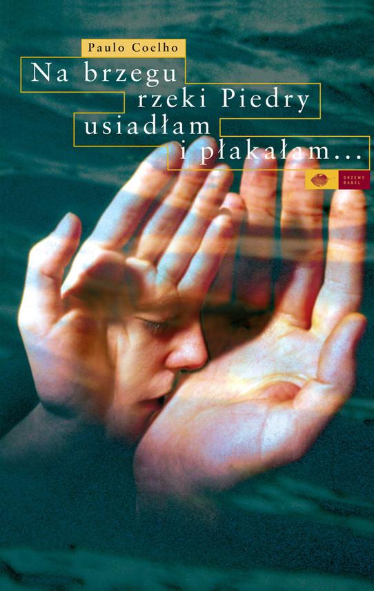 okładka Na brzegu rzeki Piedry usiadłam i płakałam, Ebook | Paulo Coelho