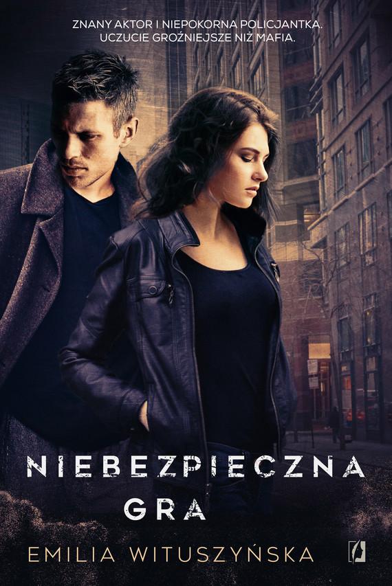 okładka Niebezpieczna gra, Ebook | Emilia Wituszyńska