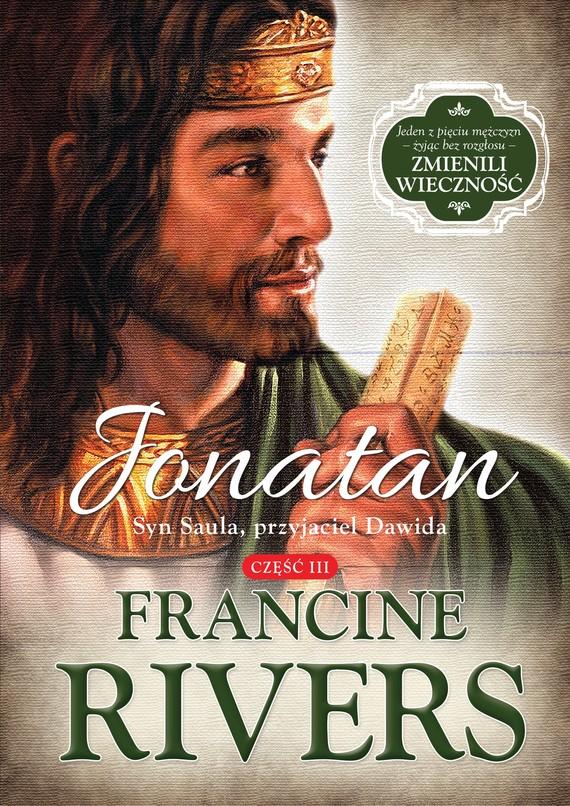 okładka Jonatan.Syn Saula, przyjaciel Dawida, Ebook   Francine Rivers