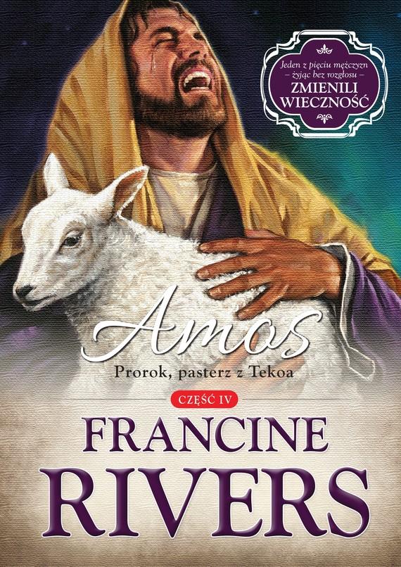 okładka Amos. Prorok, pasterz z Tekoa, Ebook   Francine Rivers