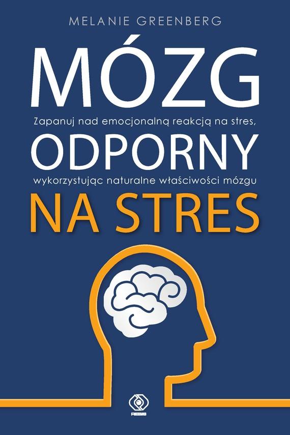 okładka Mózg odporny na stresebook | epub, mobi | Melanie Greenberg