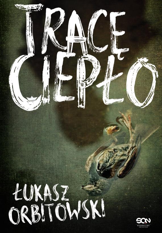 okładka Tracę ciepło, Ebook | Łukasz Orbitowski
