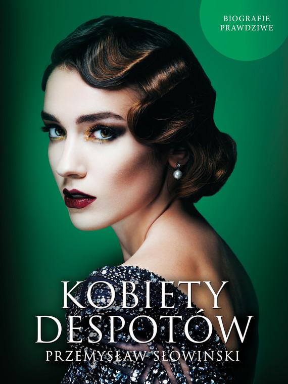 okładka Kobiety despotów, Ebook | Przemysław Słowiński