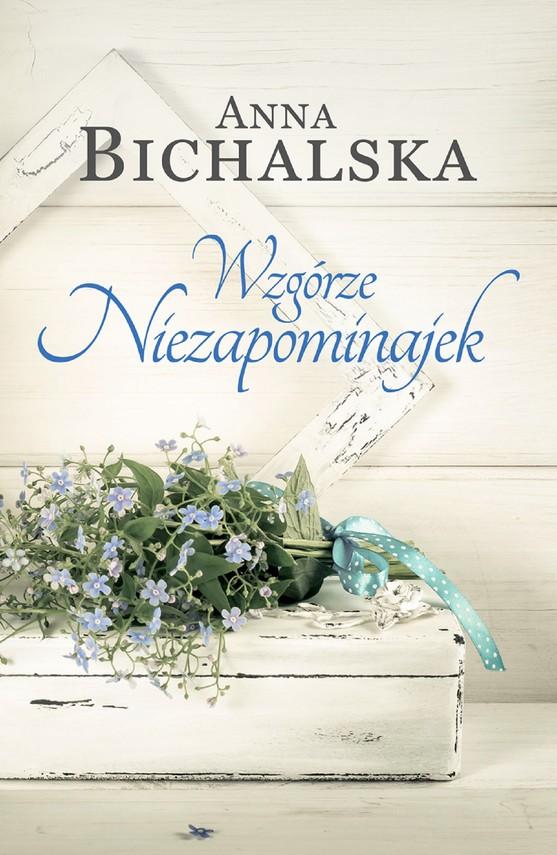 okładka Wzgórze Niezapominajekebook | epub, mobi | Anna Bichalska