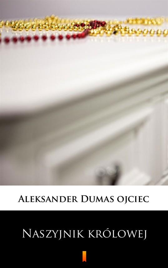 okładka Naszyjnik królowejebook   epub, mobi   Aleksander Dumas