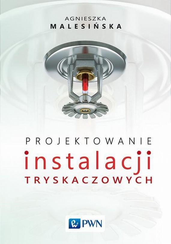 okładka Projektowanie instalacji tryskaczowychebook | epub, mobi | Agnieszka  Malesińska