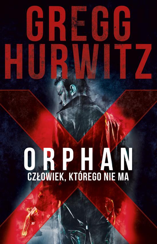 okładka Orphan X. Człowiek, którego nie ma, Ebook | Gregg Hurwitz