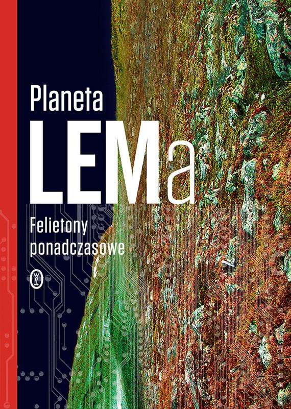 okładka Planeta LEMa. Felietony ponadczasowe, Ebook | Stanisław Lem