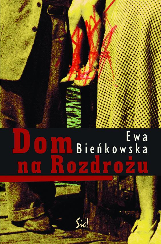 okładka Dom na Rozdrożuebook | epub, mobi | Ewa Bieńkowska