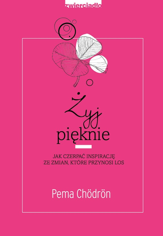 okładka Żyj pięknie, Ebook | Pema Chördön
