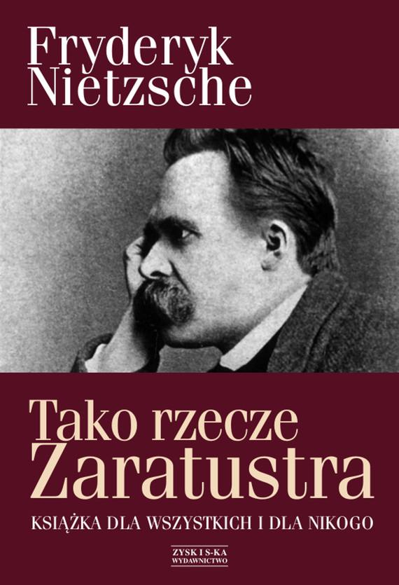 okładka Tako rzecze Zaratustra. Książka dla wszystkich i dla nikogoebook   epub, mobi   Fryderyk Nietzsche