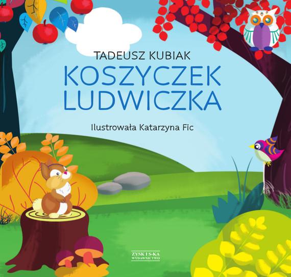 okładka Koszyczek Ludwiczka, Ebook   Tadeusz Kubiak