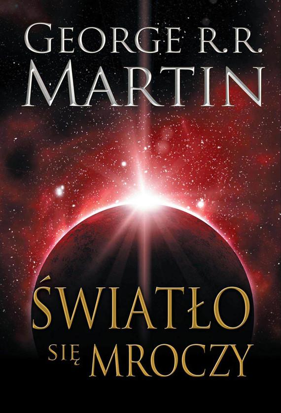 okładka Światło się mroczy, Ebook | George R.R. Martin