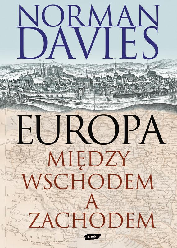 okładka Europa. Między Wschodem a Zachodem, Ebook | Norman Davies