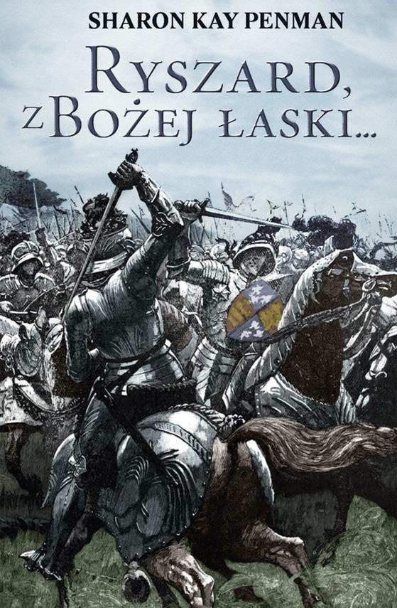 okładka Ryszard, z Bożej łaski..., Ebook | Sharon Kay.Penman