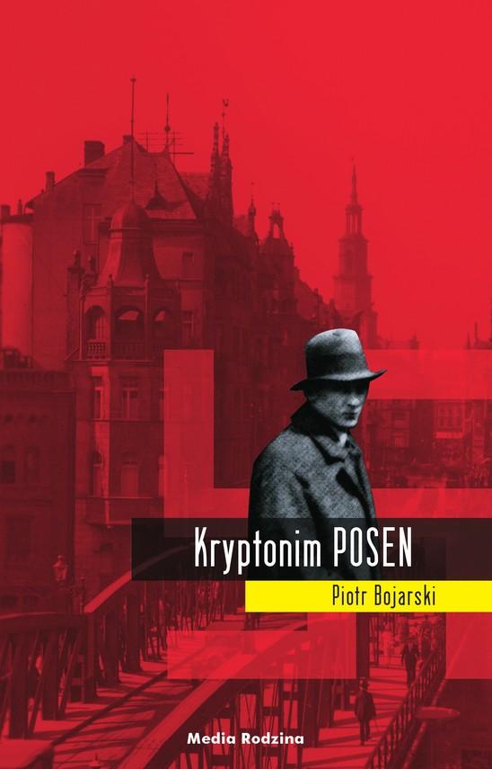 okładka Kryptonim POSEN, Ebook | Piotr Bojarski